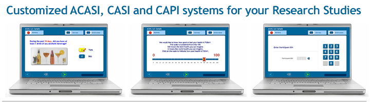 Customized ACASI, CASI and CAPI systems for your Research Studies